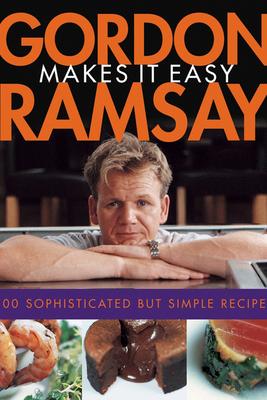 Gordon Ramsay Makes It Easy - Ramsay, Gordon