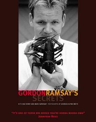 Gordon Ramsay's Secrets - Ramsay, Gordon, and Denny, Roz, and Smith, Georgia Glynn (Photographer)