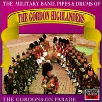 Gordons on Parade - Military Band Pipes & Drums of Gordon Highlanders