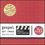 Gospel Out-Takes: Good Cuts