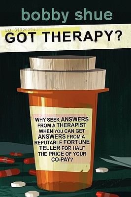 Got Therapy? - Shue, Bobby