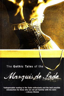 Gothic Tales of the Marquis de Sade - de Sade, Marquis, and Sade, and Crosland, Margaret (Translated by)