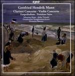 Gottfried Hendrik Mann: Clarinet Concerto; Violin Concerto