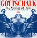 Gottschalk: Piano Music for 2 and 4 Hands