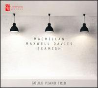 Gould Piano Trio Performs Macmillan, Maxwell Davies & Beamish - Gould Piano Trio