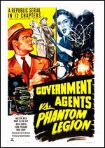 Government Agents vs. Phantom Legion [Serial] - Fred C. Brannon
