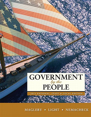 Government by the People, National, State, and Local Edition - Magleby, David B, and Light, Paul C, and Nemacheck, Christine L