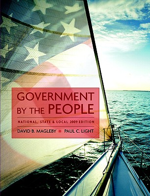 Government by the People: National, State, and Local - Magleby, David B, and O'Brien, David M, Professor, and Light, Paul C