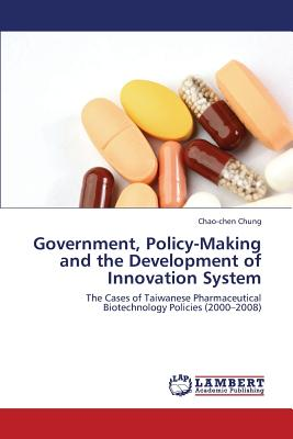 Government, Policy-Making and the Development of Innovation System - Chung Chao-Chen