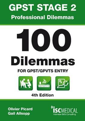 GPST Stage 2 - Professional Dilemmas - 100 Dilemmas for GPST / GPVTS Entry (Situational Judgment Tests / SJTs) - Picard, Olivier, and Allsopp, Gail