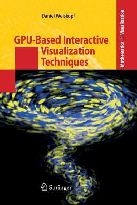 Gpu-Based Interactive Visualization Techniques - Weiskopf, Daniel