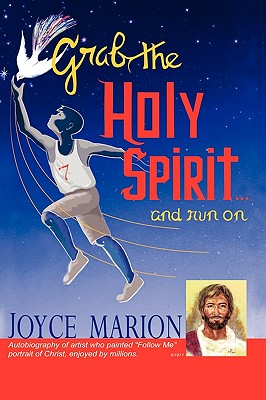 Grab the Holy Spirit...and Run on - Marion, Joyce