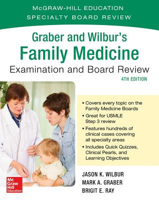 Graber and Wilbur's Family Medicine Examination and Board Review, Fourth Edition - Wilbur, Jason K., and Graber, Mark, and Ray, Brigit