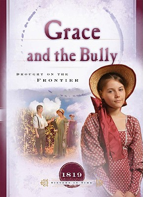 Grace and the Bully: Drought on the Frontier - Lutz, Norma Jean