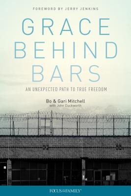 Grace Behind Bars: An Unexpected Path to True Freedom - Mitchell, Bo