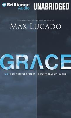 Grace: More Than We Deserve, Greater Than We Imagine - Lucado, Max, and Shepherd, Wayne (Performed by)