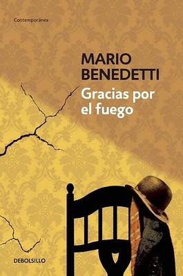 Gracias Por el Fuego - Benedetti, Mario