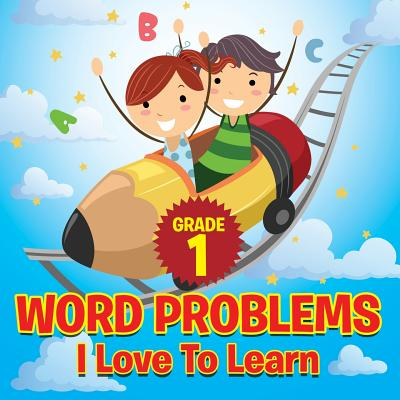 Grade 1 Word Problems I Love To Learn - Baby Professor