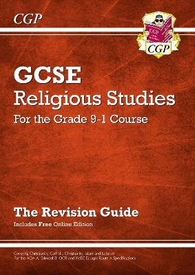 Grade 9-1 GCSE Religious Studies: Revision Guide with Online Edition - CGP Books (Editor)