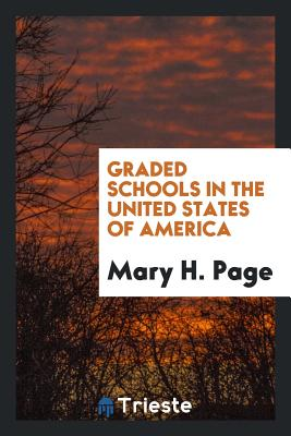 Graded Schools in the United States of America - Page, Mary H