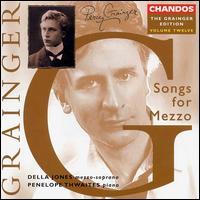 Grainger Edition Vol.12: Songs for Mezzo-Soprano - Della Jones (mezzo-soprano); John Lavender (piano); Mark Padmore (tenor); Penelope Thwaites (piano); Stephen Varcoe (baritone)