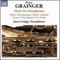 Grainger: Music for Saxophones - Adam Hawthorne (sax); Adam Hawthorne (sax); Adrianne Honnold (sax); Ben Kenis (sax); Casey Dierlam (piano);...