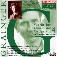 Grainger: Works for Chorus & Orchestra 4 - Annette Simonsen (alto); Bo Anker Hansen (bass); Hjørdis Jakobsen (soprano); Johan Reuter (baritone);...