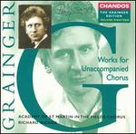 Grainger: Works for Unaccompanied Chorus - Helen Parker (soprano); Paul Badley (tenor); Academy of St. Martin-in-the-Fields Chorus (choir, chorus);...