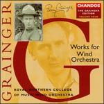 Grainger: Works for Wind Orchestra, Vol. 4