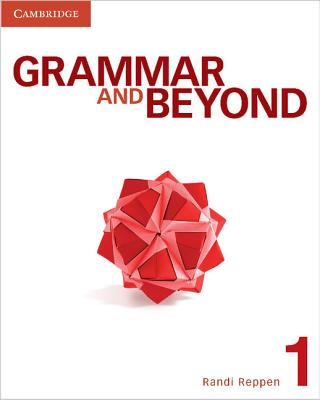 Grammar and Beyond Level 1 Student's Book, Workbook, and Writing Skills Interactive for Blackboard Pack - Reppen, Randi, and Vrabel, Kerry S., and Cahill, Neta