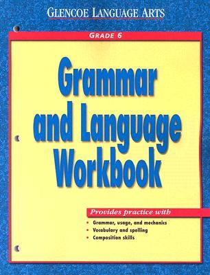 Grammar and Language Workbook: Grade 6 - McGraw-Hill/Glencoe