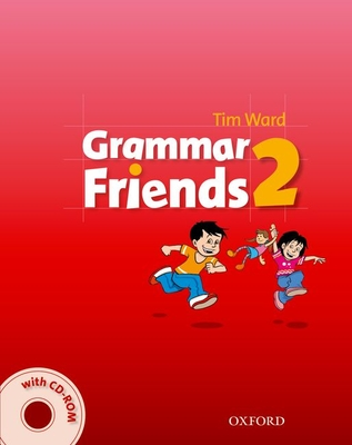 Grammar Friends 2: Student's Book with CD-ROM Pack - Ward, Tim, and Flannigan, Eileen