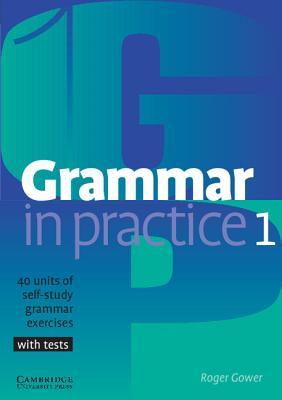Grammar in Practice 1 - Gower, Roger
