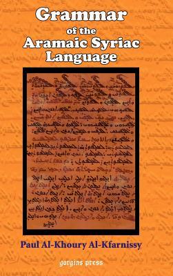 Grammar of the Aramaic Syriac Language - Al-Kfarnissy, Paul, and Kafarnisi, Bulus Al-Khuri