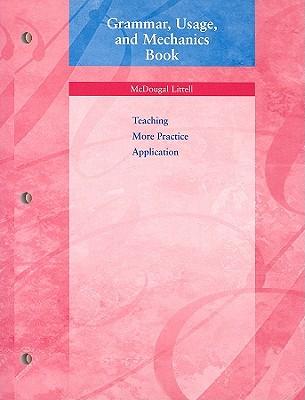 Grammar, Usage, and Mechanics Book: Teaching, More Practice, Application - McDougal Littell (Creator)