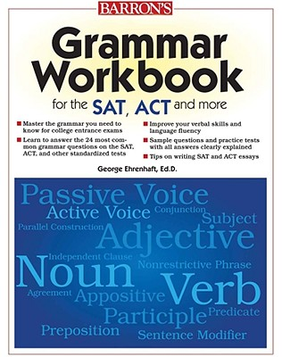 Grammar Workbook for the SAT, ACT and More - Ehrenhaft, George