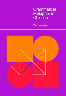 Grammatical Metaphor in Chinese 2015 - Yang, Yanning