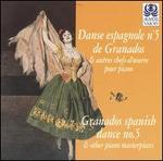Granados Spanish Dance No. 5 & Other Piano Masterpieces
