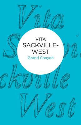 Grand Canyon - Sackville-West, Vita