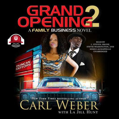 Grand Opening 2: A Family Business Novel - Weber, Carl, and Hunt, La Jill (Contributions by), and Taylor, L Steven (Read by)