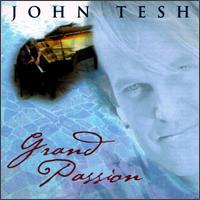 Grand Passion - John Tesh