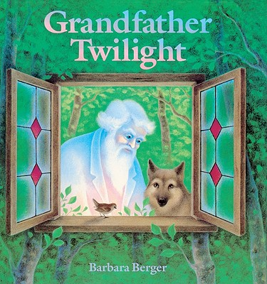 Grandfather Twilight - Berger, Barbara Helen