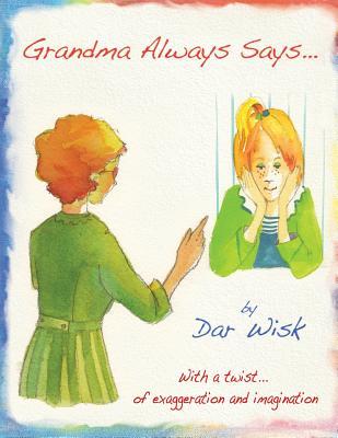 Grandma Always Says... - Wisk, Dar