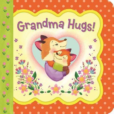 Grandma Hugs - Birdsong, Minnie, and Cottage Door Press (Editor)