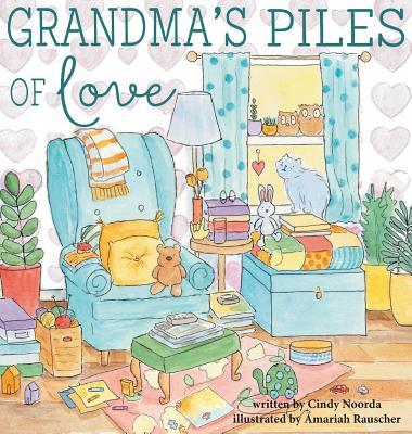Grandma's Piles of Love - Noorda, Cindy