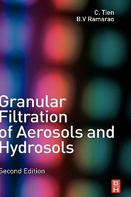 Granular Filtration of Aerosols and Hydrosols - Tien, Chi, and Ramarao, B V