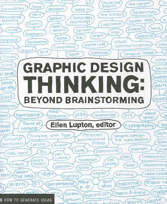 Graphic Design Thinking: Beyond Brainstorming - Lupton, Ellen (Editor)