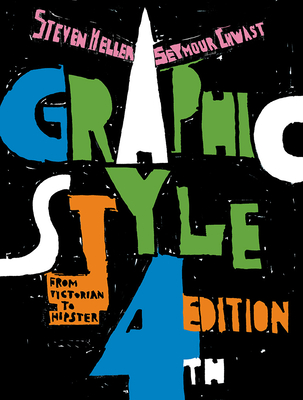 Graphic Style: From Victorian to Hipster - Heller, Steven