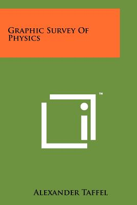 Graphic Survey of Physics - Taffel, Alexander