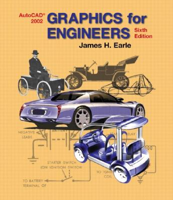 Graphics for Engineers with AutoCAD 2002 - Earle, James H